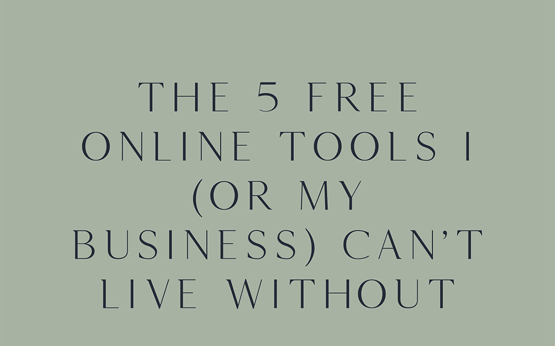 The 5 FREE online tools I (or my business) can't live without
