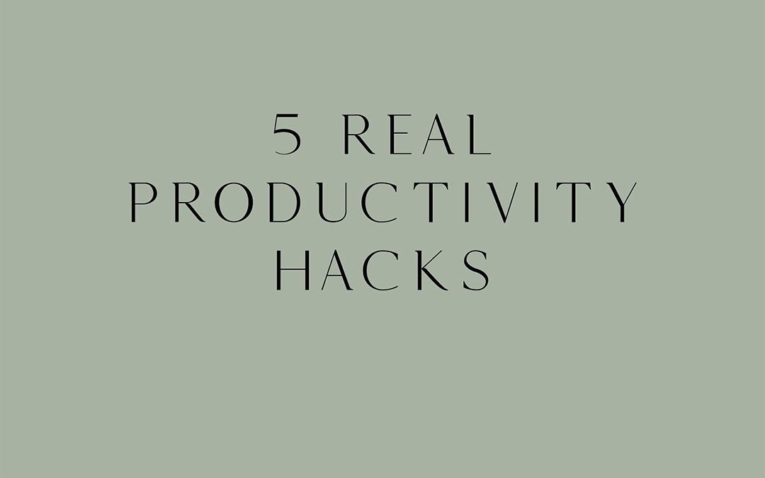 5 REAL Productivity hacks