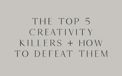 The top 5 creativity killers + how to defeat them